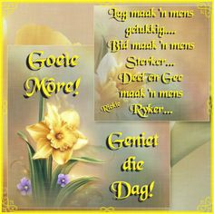 Lekker Dag, Goeie Nag, Goeie More, Afrikaans Quotes, School Worksheets, Thank You God, Good Morning Wishes, Morning Greeting, Poems