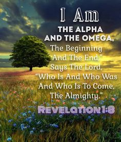 """Alpha and the Omega Our breath began in you and ends in you Our souls began in you and ends in you Universe began in you and ends in you """"I am the Alpha and the Omega,"""" says the Lord """"who is, and who was, and who is to come, the Almighty"""" (Revelation Biblical Quotes, Bible Verses Quotes, Religious Quotes, Faith Quotes, Spiritual Quotes, Prayer Scriptures, Faith Prayer, Prayer Quotes, Faith In God"""
