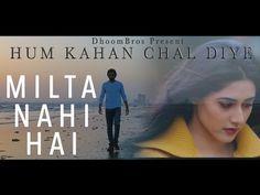 Milta Nahi Hai   Hum Kahan Chal Diye   DhoomBros   Hussain Asif   Shehryaar Asif   Shayan - YouTube Songs, My Favorite Things, Youtube, Movie Posters, Movies, Diy, Shawl, 2016 Movies, Film Poster