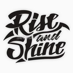 Rise and Shine - Cool Hand Lettering Typography T-Shirt Design