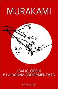 Murakami Haruki, I salici ciechi e la donna addormentata, Super ET - DISPONIBILE ANCHE IN EBOOK