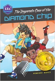 Galactic Academy of Science Series: The Desperate Case of the Diamond Chip  Written by Pendred Noyce also by Roberta Baxter. Tumblehome Learning; Juvenile Level 2 (Ages 9 – 12) Books: Series