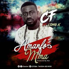 CF releases his banging new single titled Amanfoc Mma (People Children) which features Long X. Production credit gose to AbeBeatz. Download and share.  CF ft. Long X - Amanfoc Mma (People Children) (Prod. By AbeBeatz)   #AbeBeatz #Amanfoc Mma #CF #CF Amanfoc Mma #CF Amanfoc Mma ft. Long X #CF ft. Long X - Amanfoc Mma (People Children) (Prod. By AbeBeatz) #CF ft. Long X Amanfoc Mma #CF ft. Long X Amanfoc Mma People Children #CF ft. Long X People Children #CF ft. LongX Ama