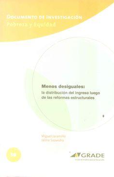 ECONOMÍA (Lima : GRADE, 2011). Responde a la pregunta ¿Ha aumentado o se ha reducido la desigualdad luego de las reformas estructurales de los 90? Ver más: http://perueconomico.com/ediciones/61-2011-sep/articulos/1099-los-ingresos-en-el-pais-menos-desiguales