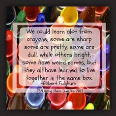 we could learn a lot from crayons - Google Search