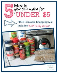 Here are 5 Meals that you can make for under $5! Plus a FREE Printable shopping list!