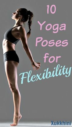 10 yoga poses for flexibility