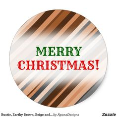 Shop Rustic, Earthy Brown, Beige and Grey Stripes Classic Round Sticker created by AponxDesigns. Christmas Stickers, Brown Beige, Grey Stripes, Earthy, Merry Christmas, Rustic, Merry Little Christmas, Country Primitive, Gray Stripes