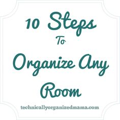 10 Steps To Organize Any Room