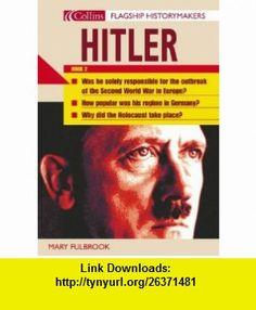 Hitler (Flagship Historymakers S.) (9780007199853) Mary Fulbrook , ISBN-10: 0007199856  , ISBN-13: 978-0007199853 ,  , tutorials , pdf , ebook , torrent , downloads , rapidshare , filesonic , hotfile , megaupload , fileserve