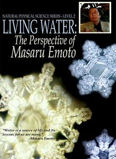 Living Water: The Perspective of Masaru Emoto Masaru Emoto Water, Hidden Messages In Water, Maths In Nature, Water Experiments, Healthy Water, Knowledge And Wisdom, Living Water, Inspirational Books, Health Advice