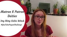 Matron & Patron Deities #YTPC Week 8