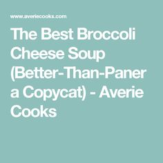 The Best Broccoli Cheese Soup (Better-Than-Panera Copycat) - Averie Cooks Best Broccoli Cheese Soup, Broccoli Cheddar, Broccoli Beef, Veggie Recipes, Low Carb Recipes, Soup Recipes, Cooking Recipes, Recipies, Easy Soups To Make