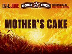 Selbst am Feiertag machen wir nicht blau, neu bestätigt sind: Mother's Cake!   NOVA ROCK Festival 2015 | #NR15  12.-14.06.15 | Pannonia Fields, Nickelsdorf