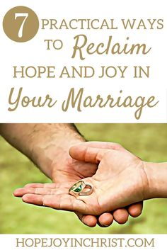 7 Practical Ways to Reclaim Hope and Joy in Your Marriage Lee from Like Minded Musings shares on Hope Joy in Christ.com!