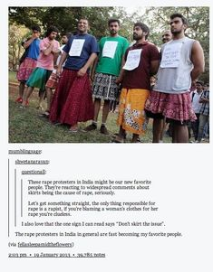 These Indian protesters wore skirts in response to the statement that the skirts women wear incite men to rape them. Yes it is possible to be a male feminist(I'm looking at you little brother) Pray For Venezuela, Faith In Humanity Restored, Intersectional Feminism, Equal Rights, Patriarchy, Look At You, Thing 1, Social Issues, In Kindergarten