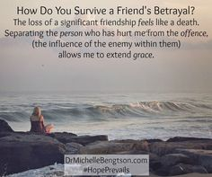 How do you survive a friend's betrayal? The loss of a significant friendship feels like a death. How do you get past it? For tips on surviving a friend's betrayal, see: http://drmichellebengtson.com/ask-dr-b-surviving-a-friends-betrayal/
