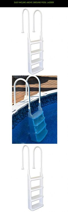 Easy-Incline Above Ground Pool Ladder #parts #ladders #shopping #fpv #racing #camera #gadgets #tech #plans #kit #technology #drone #products #pools