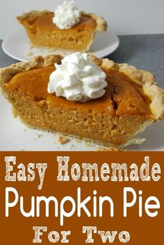 This Pumpkin Pie recipe is the perfect small batch size for two people. The crust is buttery and flaky, but still crisp and the filling tastes flavorful, light and creamy with the addition of cream cheese. Add some whipped cream on top for a perfect fall or intimate Thanksgiving dessert. #PumpkinPie #SmallBatch #DessertForTwo #homemade #Thanksgiving