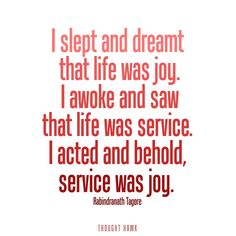 Life is service, and service is joy.