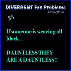 We had a theme day at school, which was wear all black. So I walked around saying Happy Dauntless Day.