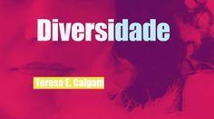 Diversidade - Trabalhos de Teresa E. Calgam