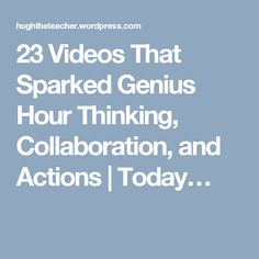 23 Videos That Sparked Genius Hour Thinking, Collaboration, and Actions Genious Hour, Steam Activities, Stem Projects, Passion Project, School Subjects, Project Based Learning, Middle School Science, Student Teaching, Growth Mindset