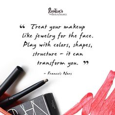 Treat your makeup like jewelry for the face. Place with colors, shapes, structure - it can transform you. -Francois Nars