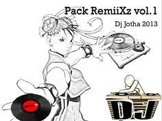 DJ JOTHA PACK REMIIXZ 2K13 VOL.1 | MyDjFavorito  http://mydjfavorito.blogspot.com/2013/06/dj-jotha-pack-remiixz-2k13-vol1.html