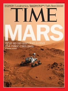 August 20, 2012: What can we learn from a robot on Mars? Read the cover story here: http://ti.me/O8BGWy