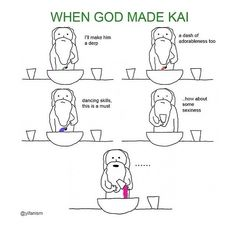 When God made Kai... #Exo I thought the dancing skills would have been a bit more, but whatever