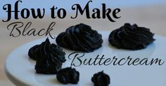 Easy step by step to achieve a black buttercream (not grey, black!)