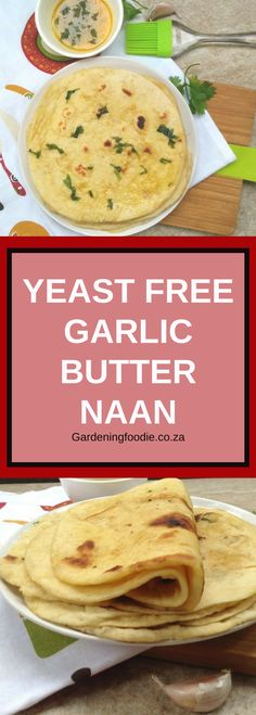 Yeast Free Soft Garlic Butter Naan it is simple and quick to prepare, yeast free and pillowy soft.
