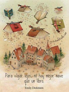 Para viajar lejos, no hay mejor nave que un libro - Emily Dickinson