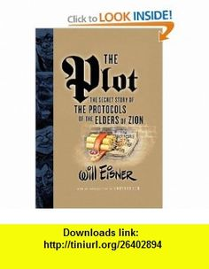 The Plot The Secret Story of The Protocols of the Elders of Zion (9780393328608) Will Eisner, Umberto Eco , ISBN-10: 0393328600  , ISBN-13: 978-0393328608 ,  , tutorials , pdf , ebook , torrent , downloads , rapidshare , filesonic , hotfile , megaupload , fileserve