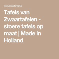 Tafels van Zwaartafelen - stoere tafels op maat   Made in Holland