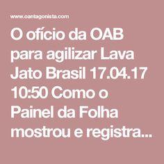 O ofício da OAB para agilizar Lava Jato  Brasil 17.04.17 10:50 Como o Painel da Folha mostrou e registramos mais cedo, a OAB vai protocolar hoje no STF um ofício sugerindo a Cármen Lúcia que monte uma força-tarefa, com o recrutamento de mais juízes, para agilizar a análise dos inquéritos da Lava Jato. Eis a íntegra do documento: