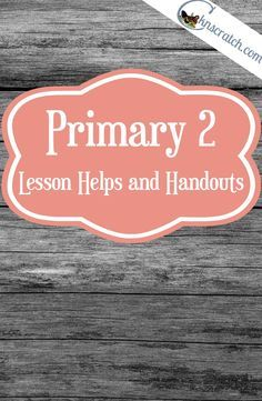 Excellent lesson helps and handouts for Primary 2: Choose the Right A.