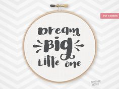DREAM BIG LITTLE One counted cross stitch pattern by PineconeMcGee