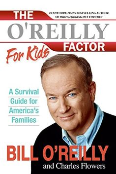 The O'Reilly Factor for Kids: A Survival Guide for America's Families by Bill O'Reilly http://www.amazon.com/dp/0060544252/ref=cm_sw_r_pi_dp_kSYGwb1FG9MP0