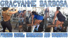 GRACYANNE BARBOSA - Fitness Model: Exercises and workouts @ Brazil…
