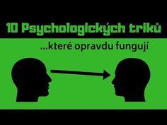10 PSYCHOLOGICKÝCH TRIKŮ ( Které opravdu FUNGUJÍ ) - YouTube