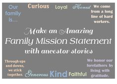 Make an amazing family mission statement with ancestor stories and principles weaved in. Healthy family narratives make children stronger!