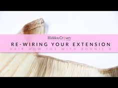 Re-wiring your Hidden Crown Hair Extensions « Hidden Crown Hair Extensions