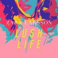 Zara Larsson - Lush Life (DeepNoize Remix) by DJDeepNoize on SoundCloud