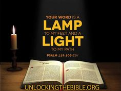 "Psalm 119:105, ""Your Word is a Lamp to my feet and a light to my path.""#Bible @UnlckngtheBible"