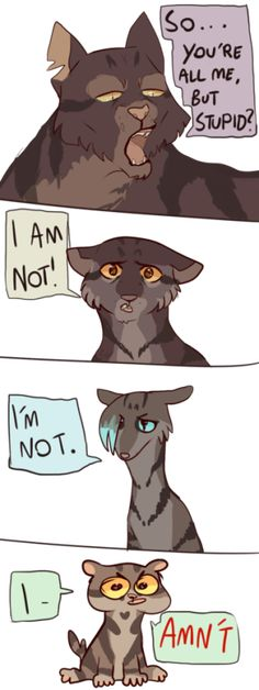 XD, who's the last cat, if you know please comment, if the second one is supossed to be hawkfrost that illistration just makes me cry. <<< Last one is Tigerheart