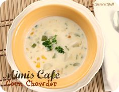 Mimis Cafe Corn Chowder Recipe.  This recipe comes straight from the menu!   http://www.mimiscafe.com/CafeCornChowder.aspx  or http://www.sixsistersstuff.com/2012/11/mimis-cafe-corn-chowder-recipe.html (One pinner suggest adding 1/3 cup instant potatoes as a thickener)
