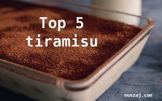 Top 5 tiramisu, amit muszáj kipróbálnod « Muszaj.com
