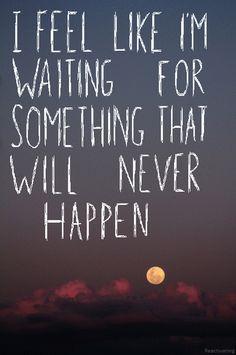 i feel like i'm waiting